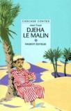 Jean Coué - Djeha le malin - Et autres contes kabyles.