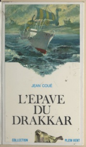 Jean Coué et André Massepain - L'épave du drakkar.