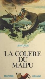 Jean Coué et André Massepain - La colère du Maipu.