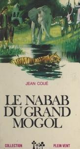 Jean Coué et André Massepain - Le nabab du grand Mogol.