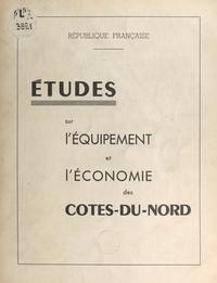 Jean Coursaget et Robert Fleury - Études sur l'équipement et l'économie des Côtes-du-Nord.