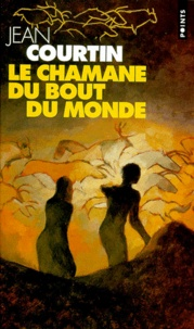 Jean Courtin - Le chamane du bout-du-monde.