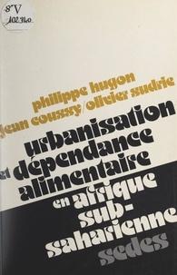 Jean Coussy et Philippe Hugon - Urbanisation et dépendance alimentaire en Afrique sub-saharienne.