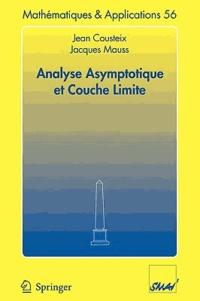 Jean Cousteix et Jacques Mauss - Analyse asymptotique et couche limite.