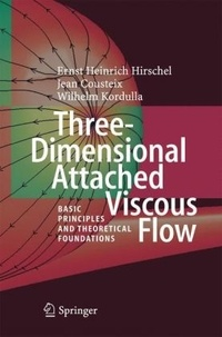 Three-Dimensional Attached Viscous Flow- Basic Principles and Theoretical Foundations - Jean Cousteix |
