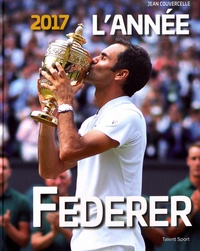 Jean Couvercelle - 2017 l'année Federer.