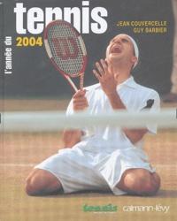 Jean Couvercelle et Guy Barbier - L'année du tennis 2004.