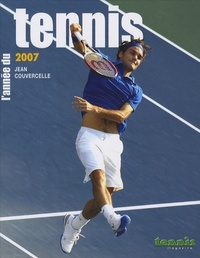 Jean Couvercelle - L'année du Tennis 2007.