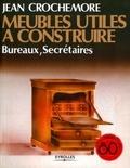 Jean Crochemore - Meubles utiles à construire - Bureaux, secrétaires.