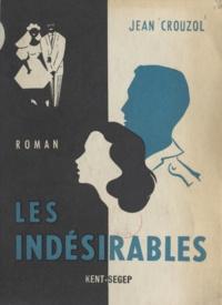 Jean Crouzol - Les indésirables.