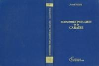 Jean Crusol - Economies insulaires de la Caraïbe.