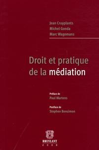 Jean Cruyplants et Michel Gonda - Droit et pratique de la médiation.