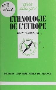 Jean Cuisenier - Ethnologie de l'Europe.