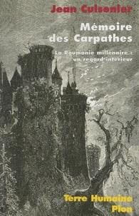 Jean Cuisenier et Jean Malaurie - Mémoire des Carpathes. La Roumanie millénaire : un regard intérieur.