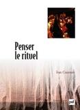 Jean Cuisenier - Penser le rituel.