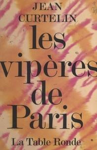 Jean Curtelin et Claude Chabrol - Les vipères de Paris.