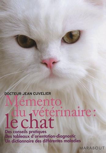 Jean Cuvelier - Mémento du vétérinaire - Le chat.