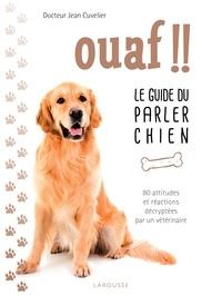 Jean Cuvelier - Ouaf !! - Le guide du parler chien.