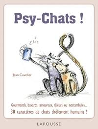 Jean Cuvelier - Psy-Chats ! - Gourmands, bavards, amoureix, râleurs ou noctambules... 30 caractères de chats drôlement humains !.