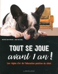 Tout se joue avant 1 an !- Les règles d'or de l'éducation positive du chiot - Jean Cuvelier pdf epub