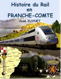 Jean Cuynet - Histoire du rail en Franche-Comté.