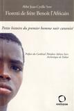 Jean-Cyrille Sow - Fioretti de frère Benoît l'Africain - Petite histoire du premier homme noir canonisé.