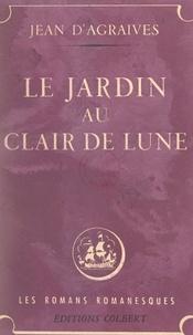 Jean d'Agraives et Pierre Rousseau - Le jardin au clair de lune.