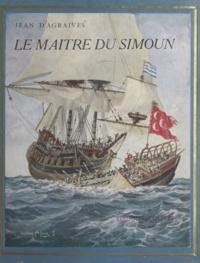 Jean d'Agraives et Gustave Alaux - Le maître du Simoun.