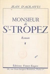 Jean d'Agraives - Monsieur de St-Tropez.