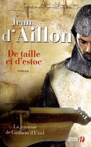Les aventures de Guilhem d'Ussel, chevalier troubadour (1) : De taille et d'estoc : La jeunesse de Guilhem d'Ussel