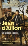 Jean d' Aillon - De taille et d'estoc - La jeunesse de Guilhem d'Ussel.