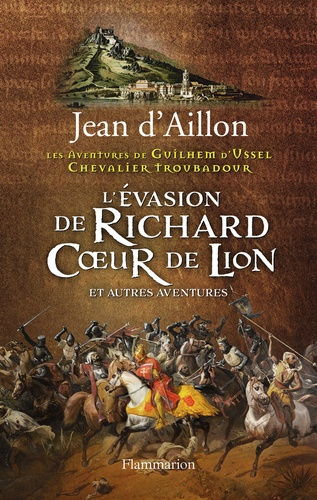L'évasion de Richard Coeur de Lion et autres aventures