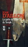 Jean d' Aillon - La quête du trésor du Temple.