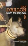 Jean d' Aillon - Le chien des Basqueville.