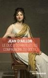 Jean d' Aillon - Le duc d'Otrante et les compagnons du soleil.