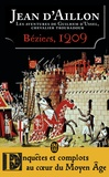 Jean d' Aillon - Les aventures de Guilhem d'Ussel, chevalier troubadour  : Béziers, 1209.