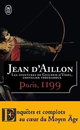 Jean d' Aillon - Les aventures de Guilhem d'Ussel, chevalier troubadour - Paris, 1199.