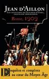 Jean d' Aillon - Les aventures de Guilhem d'Ussel, chevalier-troubadour - Rome, 1202.