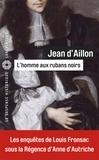 Jean d' Aillon - Les enquêtes de Louis Fronsac  : L'homme aux rubans noirs.