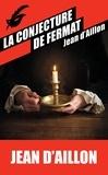 Jean d' Aillon - Les enquêtes de Louis Fronsac  : La conjecture de Fermat.