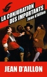 Jean d' Aillon - Les enquêtes de Louis Fronsac  : La conjuration des importants.