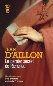 Jean d' Aillon - Les enquêtes de Louis Fronsac  : Le dernier secret de Richelieu.
