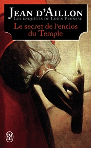 Jean d' Aillon - Les enquêtes de Louis Fronsac  : Le secret de l'enclos du Temple.
