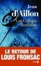 Jean d' Aillon - Les enquêtes de Louis Fronsac  : Les collèges fantômes - Une conspiration contre M. de Richelieu.