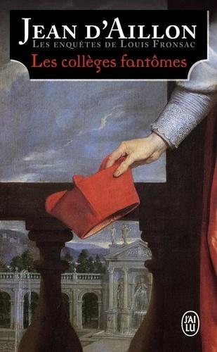 Les enquêtes de Louis Fronsac  Les collèges fantômes. Une conspiration contre M. de Richelieu