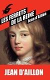 Jean d' Aillon - Les enquêtes de Louis Fronsac  : Les ferrets de la reine.