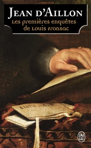 Jean d' Aillon - Les enquêtes de Louis Fronsac  : Les premières enquêtes de Louis Fronsac - Le funeste testament ; Les enfants de la Samaritaine.