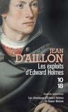 Jean d' Aillon - Les exploits d'Edward Holmes - Les chroniques d'Edward Holmes sous la régence du duc de Bedford et durant la cruelle et sanglante guerre entre les Armagnacs et les Bourguignons.