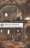 Jean d' Aillon - Marius Granet et le trésor du Palais Comtal.