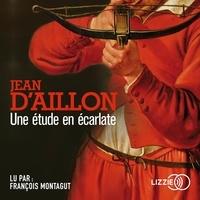 Jean d' Aillon - Une étude en écarlate.